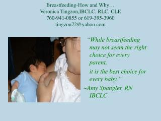 """While breastfeeding may not seem the right choice for every parent,"