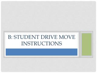 B: Student Drive Move Instructions