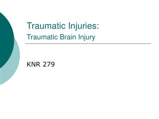 Traumatic Injuries: Traumatic Brain Injury