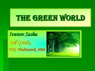 The Green World