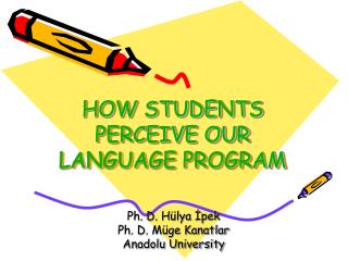 HOW STUDENTS PERCEIVE OUR LANGUAGE PROGRAM