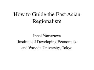 How to Guide the East Asian Regionalism