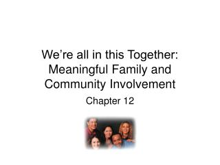 We're all in this Together: Meaningful Family and Community Involvement