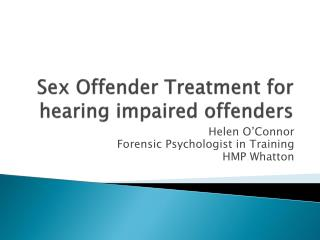 Sex Offender Treatment for hearing impaired offenders