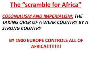 COLONIALISM  AND IMPERIALISM: THE TAKING OVER OF A WEAK COUNTRY BY A STRONG  COUNTRY
