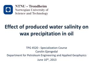 Effect of produced water salinity on wax precipitation in oil