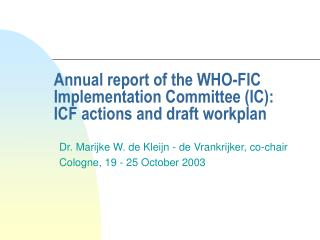 Annual report of the WHO-FIC Implementation Committee (IC): ICF actions and draft workplan