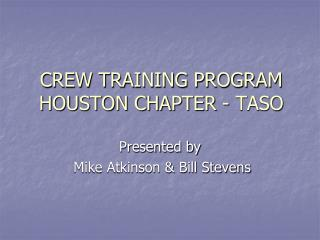 CREW TRAINING PROGRAM HOUSTON CHAPTER - TASO