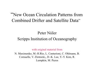""" New Ocean Circulation Patterns from Combined Drifter and Satellite Data """