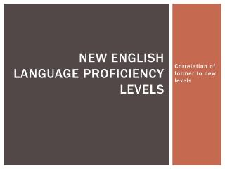 New English Language Proficiency Levels