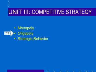 UNIT III:  COMPETITIVE STRATEGY