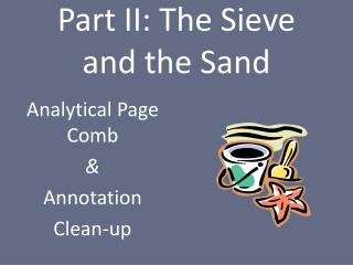 Part II: The Sieve and the Sand