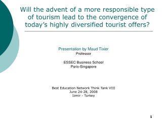 Presentation by Maud Tixier Professor  ESSEC Business School  Paris-Singapore Best Education Network Think Tank VIII Jun