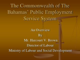 The Commonwealth of The Bahamas  Public Employment Service System