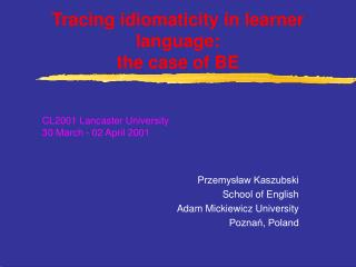 Tracing idiomaticity in learner language: the case of BE
