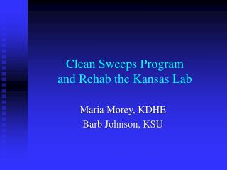 Clean Sweeps Program and Rehab the Kansas Lab