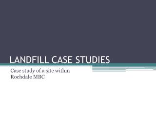LANDFILL CASE STUDIES