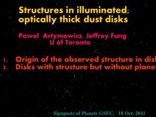 Structures in illuminated,  	optically thick dust disks Pawel Artymowicz , Jeffrey Fung