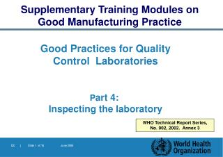 Good Practices for Quality Control  Laboratories P art  4 :  Inspecting the laboratory