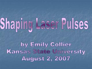 Shaping Laser Pulses