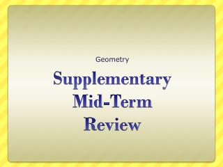 Supplementary Mid-Term Review