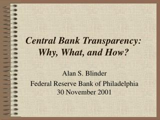 Central Bank Transparency: Why, What, and How?