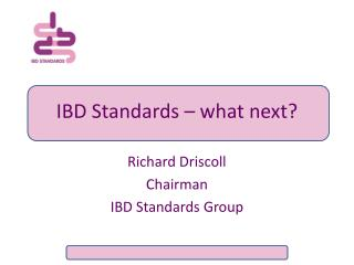 IBD Standards – what next?