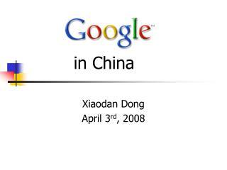 Xiaodan Dong April 3 rd , 2008