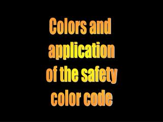 Colors and  application of the safety color code