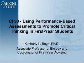 CI 30 - Using Performance-Based Assessments to Promote Critical Thinking in First-Year Students