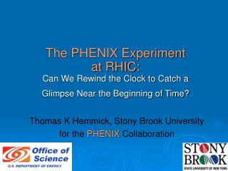 Thomas K Hemmick, Stony Brook University for the PHENIX Collaboration