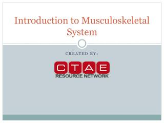 Introduction to Musculoskeletal System
