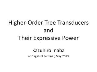 Higher-Order Tree Transducers and Their  Expressive Power