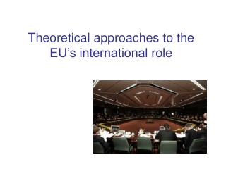 Theoretical approaches to the EU's international role