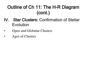 Star Clusters:  Confirmation of Stellar Evolution Open and Globular Clusters Ages of Clusters