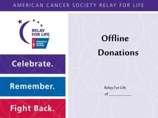 Offline Donations Relay For Life  of _____________