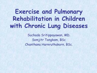 Exercise and Pulmonary Rehabilitation in Children with Chronic Lung Diseases