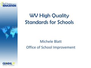 WV High Quality Standards for Schools