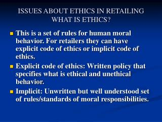 ISSUES ABOUT ETHICS IN RETAILING WHAT IS ETHICS?