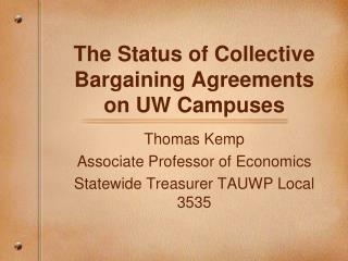 The Status of Collective Bargaining Agreements on UW Campuses