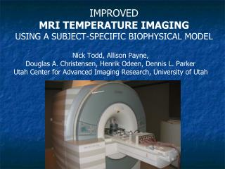 IMPROVED MRI TEMPERATURE IMAGING  USING A SUBJECT-SPECIFIC BIOPHYSICAL MODEL