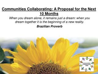 Communities Collaborating: A Proposal for the Next 10 Months