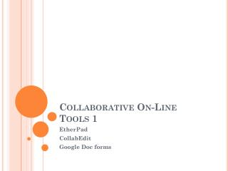 Collaborative On-Line Tools 1