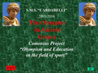 "S.M.S. ""CARDARELLI"" 2003/2004 The Olympics in Ancient Greece Comenius Project ""Olympism and Education in the field of"