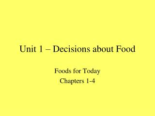 Unit 1 – Decisions about Food