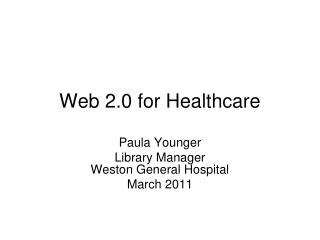 Web 2.0 for Healthcare