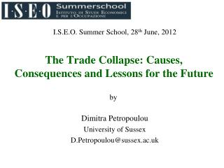 The Trade Collapse: Causes, Consequences and Lessons for the Future