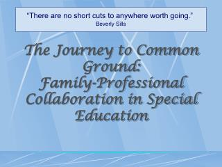 The Journey to Common Ground: Family-Professional  Collaboration in Special Education