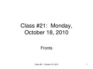Class #21:  Monday,  October 18, 2010