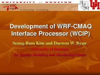 Development of WRF-CMAQ Interface Processor (WCIP)